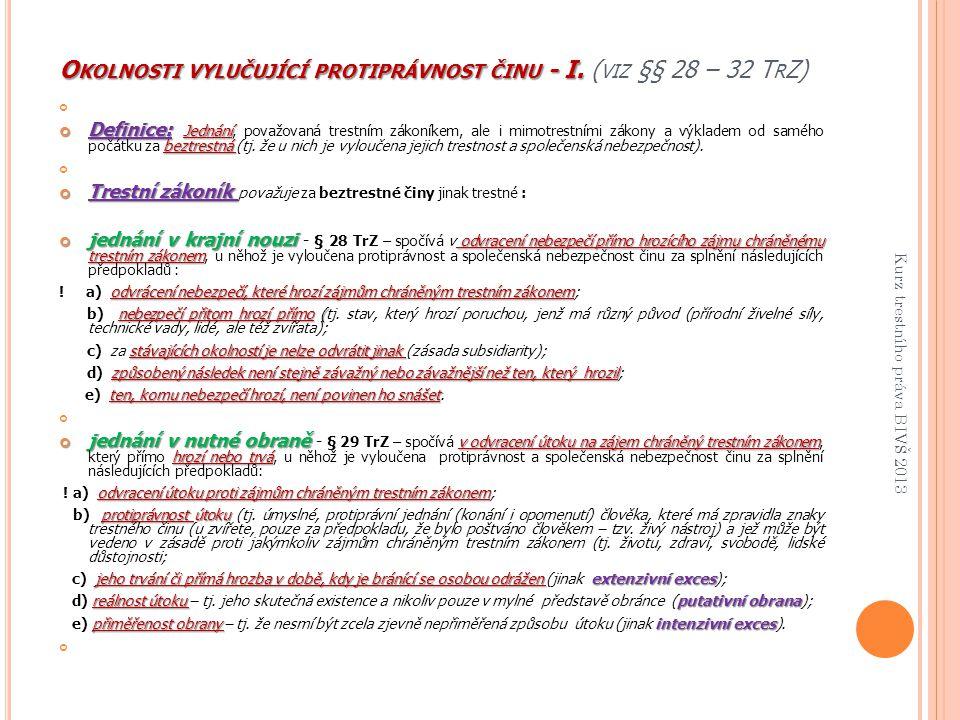 Okolnosti vylučující protiprávnost činu - I. (viz §§ 28 – 32 TrZ)