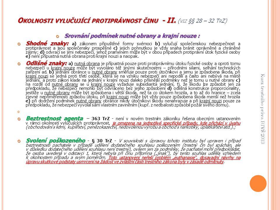 Okolnosti vylučující protiprávnost činu - II. (viz §§ 28 – 32 TrZ)