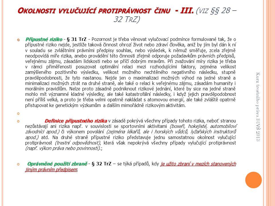 Okolnosti vylučující protiprávnost činu - III. (viz §§ 28 – 32 TrZ)