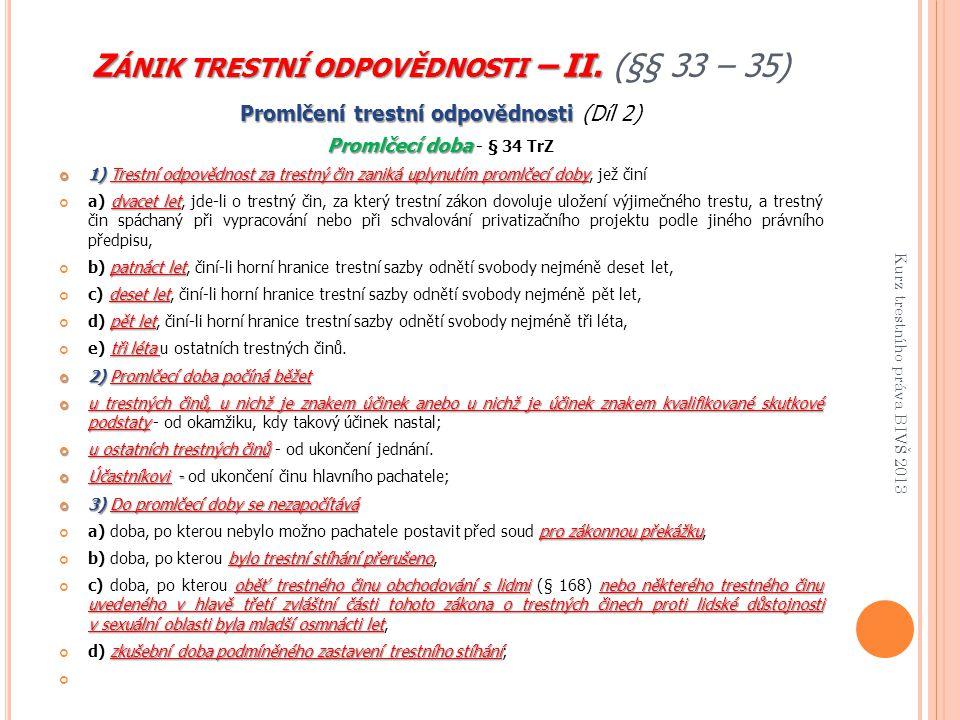 Zánik trestní odpovědnosti – II. (§§ 33 – 35)