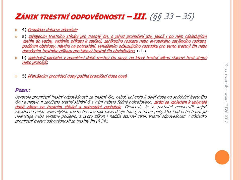 Zánik trestní odpovědnosti – III. (§§ 33 – 35)