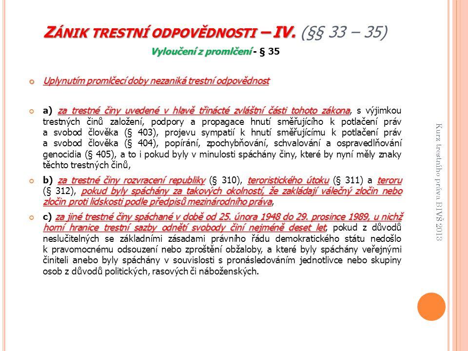 Zánik trestní odpovědnosti – IV. (§§ 33 – 35)