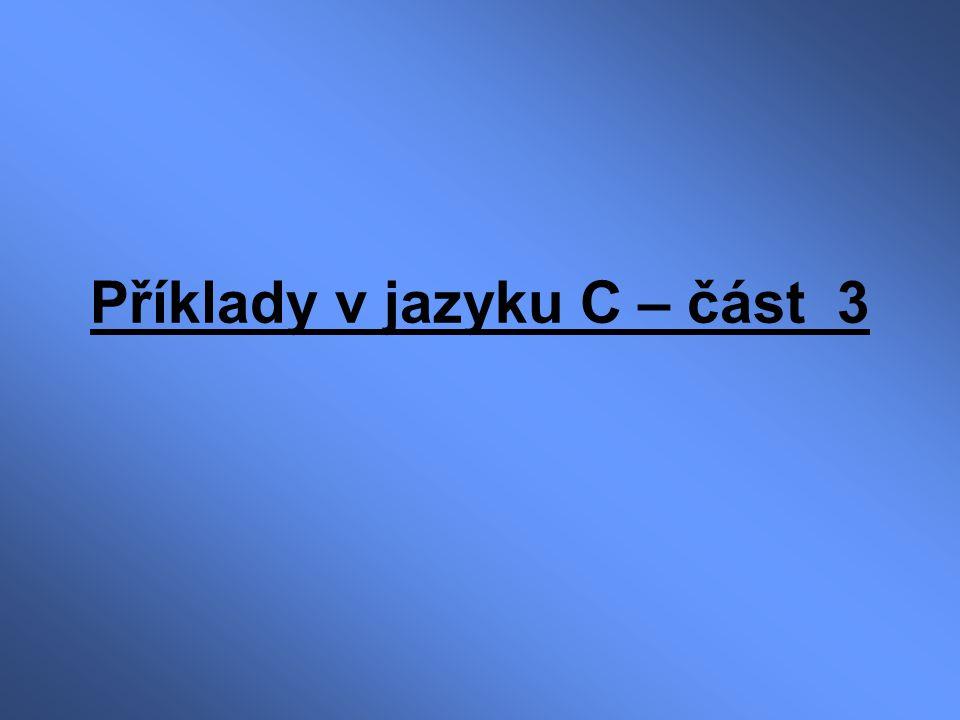 Příklady v jazyku C – část 3