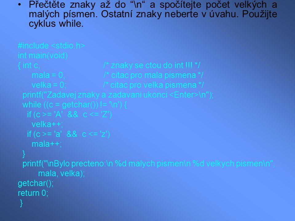 Přečtěte znaky až do \n a spočítejte počet velkých a malých písmen