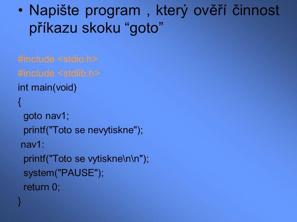 Napište program , který ověří činnost příkazu skoku goto