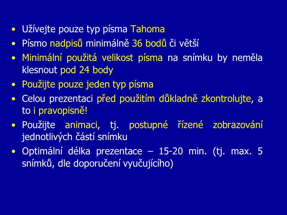 Užívejte pouze typ písma Tahoma