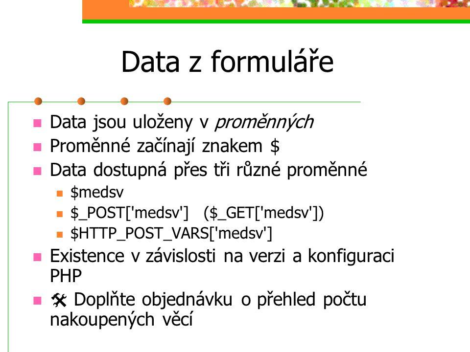 Data z formuláře Data jsou uloženy v proměnných