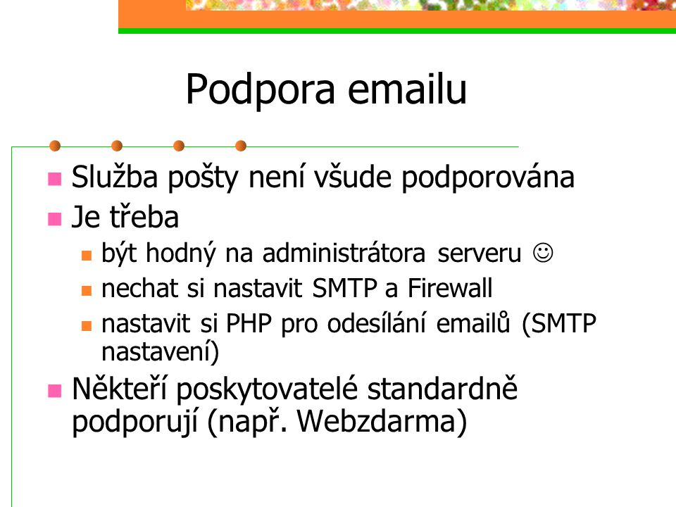 Podpora emailu Služba pošty není všude podporována Je třeba