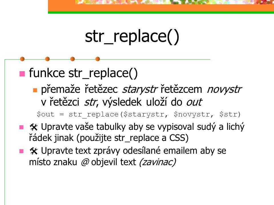 $out = str_replace($starystr, $novystr, $str)