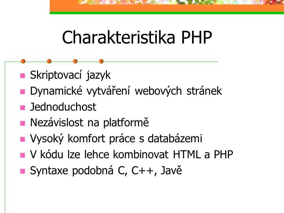 Charakteristika PHP Skriptovací jazyk