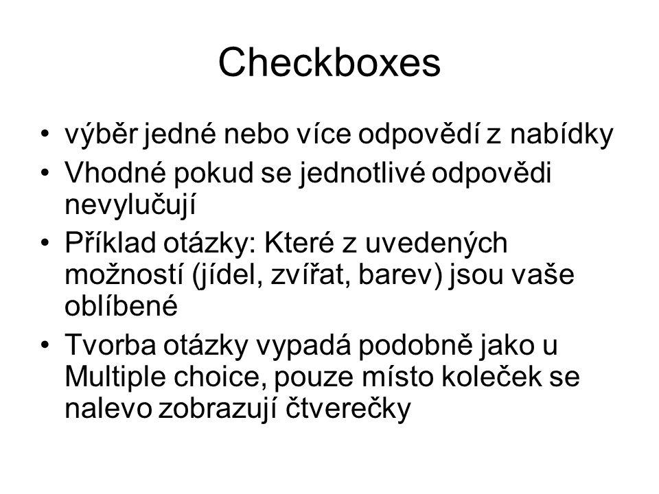 Checkboxes výběr jedné nebo více odpovědí z nabídky