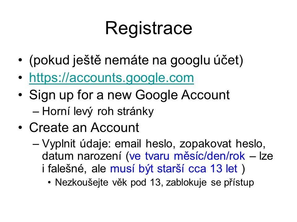 Registrace (pokud ještě nemáte na googlu účet)
