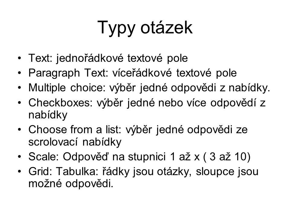 Typy otázek Text: jednořádkové textové pole