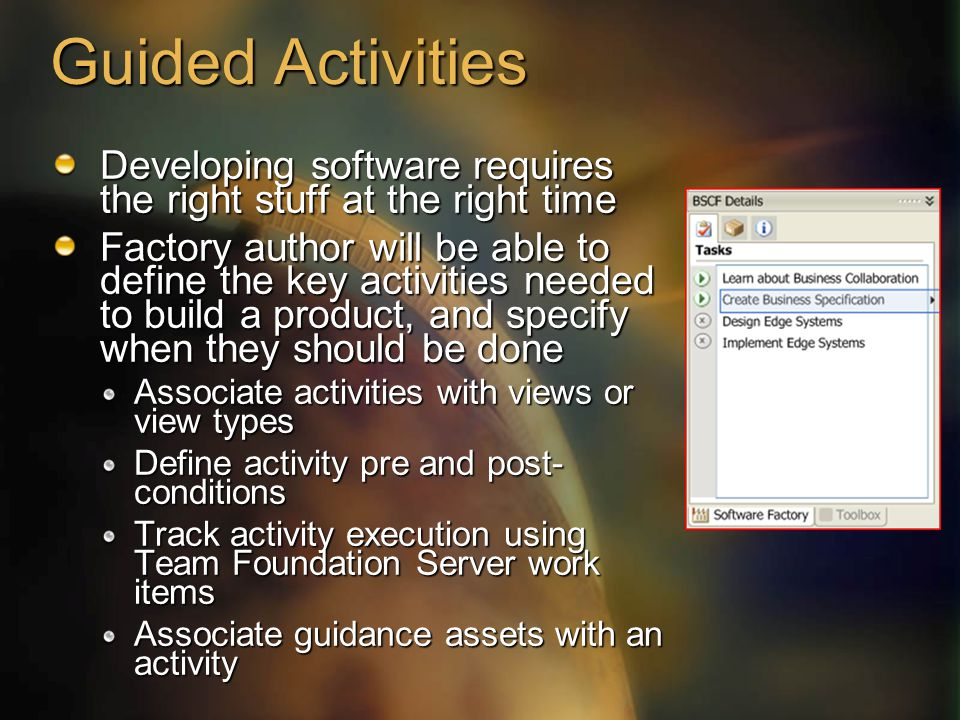 4/10/2017 1:56 PM Guided Activities. Developing software requires the right stuff at the right time.