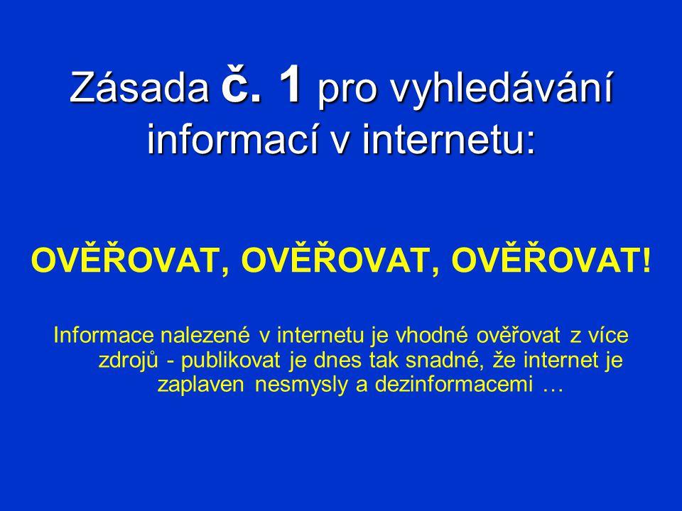 Zásada č. 1 pro vyhledávání informací v internetu: