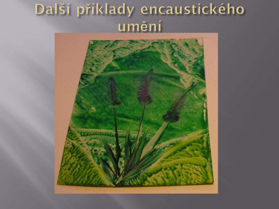 Další příklady encaustického umění