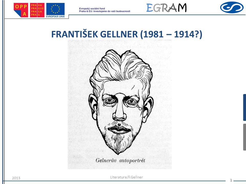 FRANTIŠEK GELLNER (1981 – 1914 ) 2013 Literatura/F.Gellner