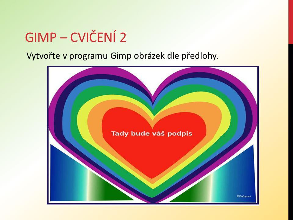 Gimp – cvičení 2 Vytvořte v programu Gimp obrázek dle předlohy.