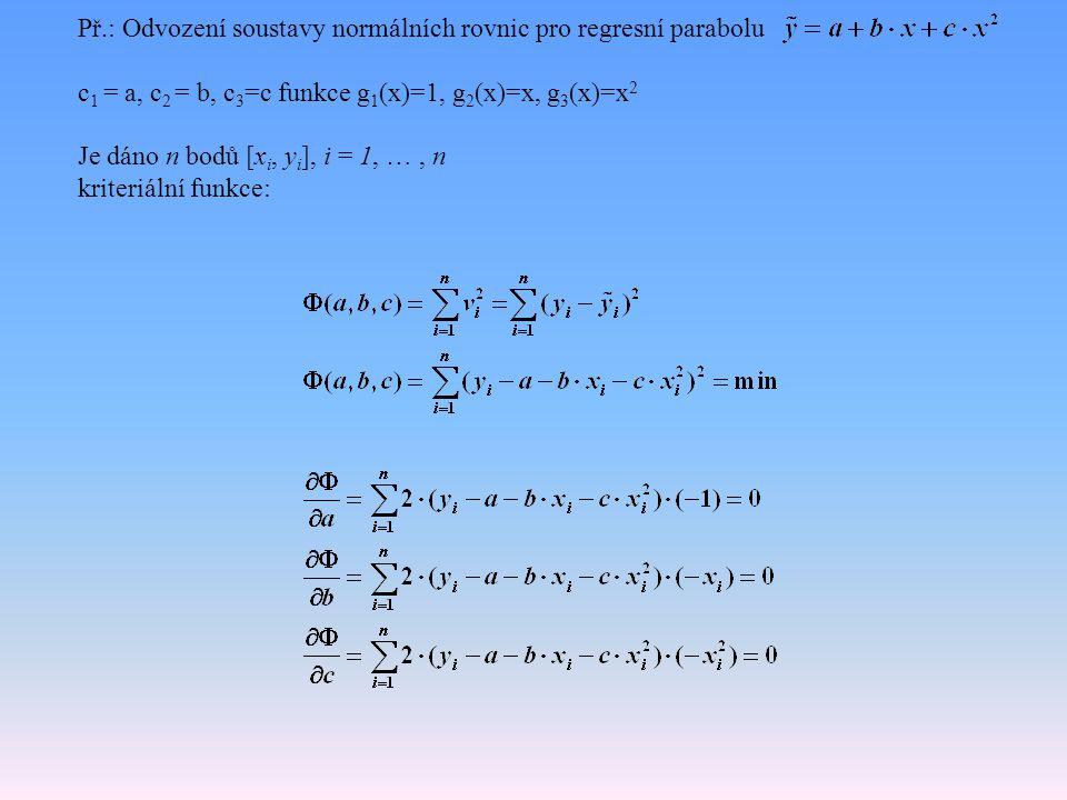 Př.: Odvození soustavy normálních rovnic pro regresní parabolu