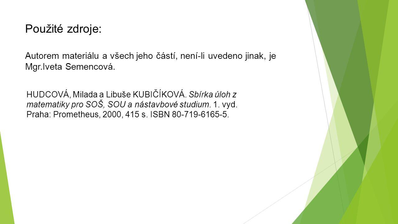 Použité zdroje: Autorem materiálu a všech jeho částí, není-li uvedeno jinak, je Mgr.Iveta Semencová.