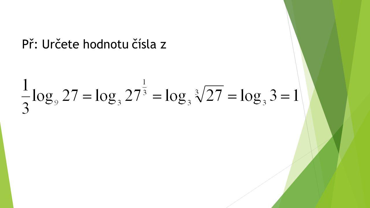 Př: Určete hodnotu čísla z