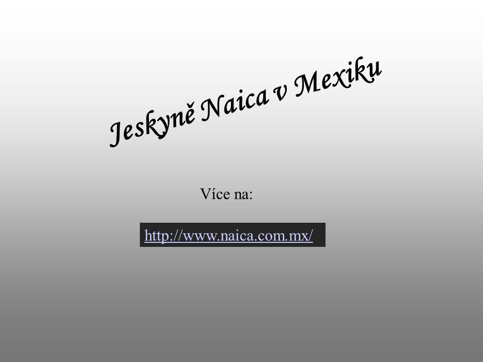 Jeskyně Naica v Mexiku Více na: http://www.naica.com.mx/