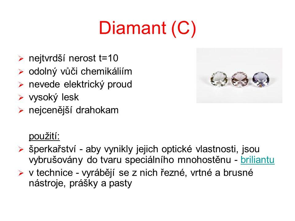 Diamant (C) nejtvrdší nerost t=10 odolný vůči chemikáliím