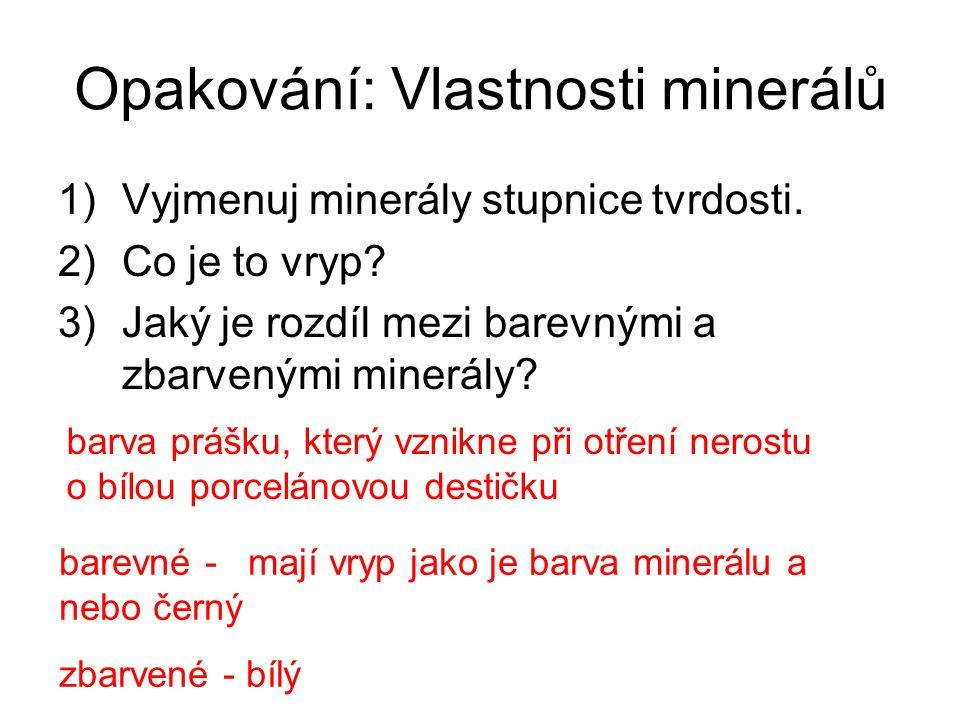 Opakování: Vlastnosti minerálů