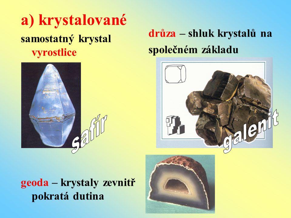 a) krystalované safír galenit samostatný krystal vyrostlice