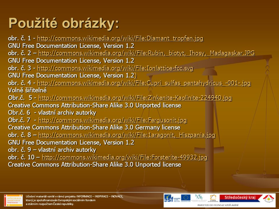 Použité obrázky: obr. č. 1 - http://commons.wikimedia.org/wiki/File:Diamant_tropfen.jpg. GNU Free Documentation License, Version 1.2.