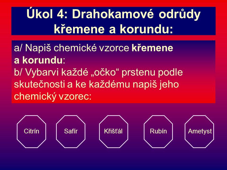 Úkol 4: Drahokamové odrůdy křemene a korundu: