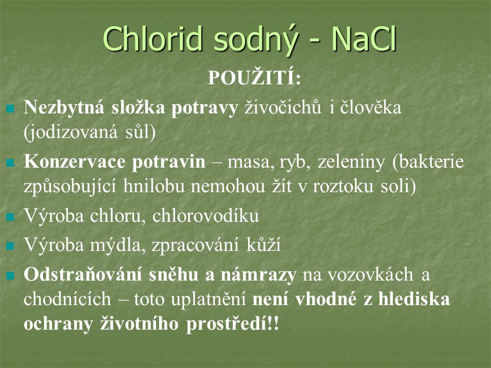 Chlorid sodný - NaCl POUŽITÍ: