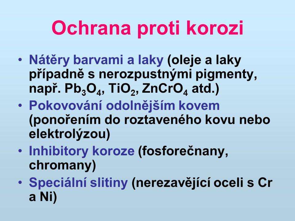 Ochrana proti korozi Nátěry barvami a laky (oleje a laky případně s nerozpustnými pigmenty, např. Pb3O4, TiO2, ZnCrO4 atd.)