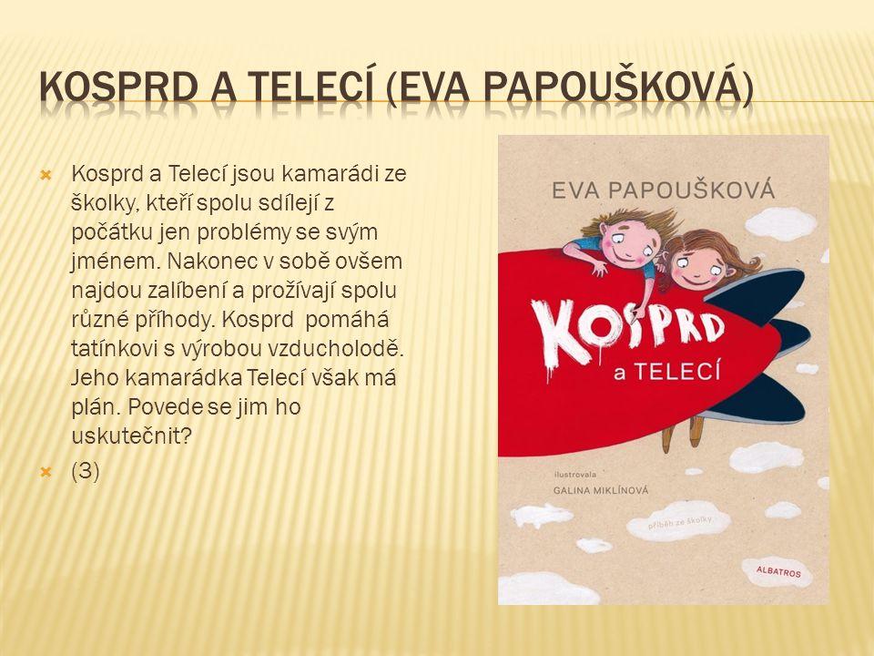 Kosprd a telecí (Eva Papoušková)