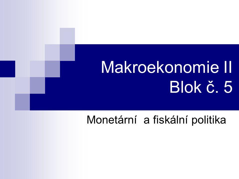 Makroekonomie II Blok č. 5