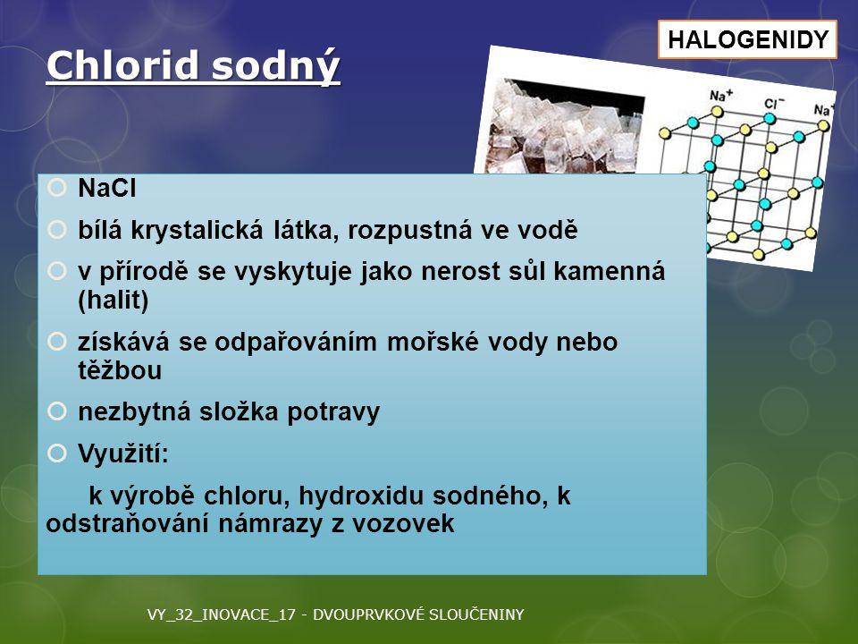 Chlorid sodný NaCl bílá krystalická látka, rozpustná ve vodě