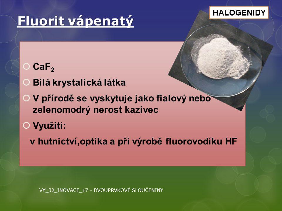 Fluorit vápenatý CaF2 Bílá krystalická látka