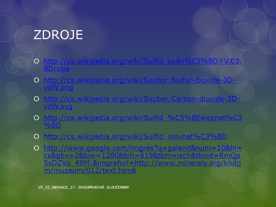 ZDROJE http://cs.wikipedia.org/wiki/Sulfid_sodn%C3%BD#V.C3. BDroba
