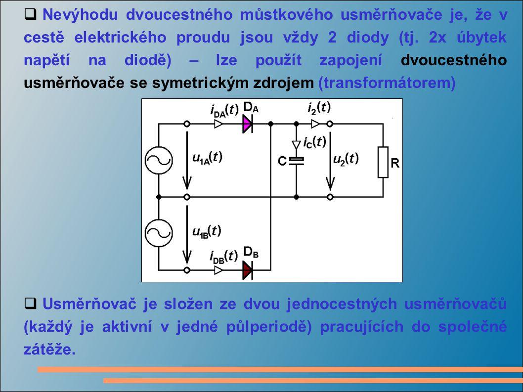 Nevýhodu dvoucestného můstkového usměrňovače je, že v cestě elektrického proudu jsou vždy 2 diody (tj. 2x úbytek napětí na diodě) – lze použít zapojení dvoucestného usměrňovače se symetrickým zdrojem (transformátorem)