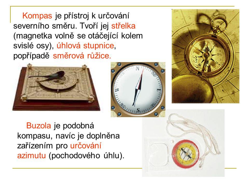 Kompas je přístroj k určování severního směru