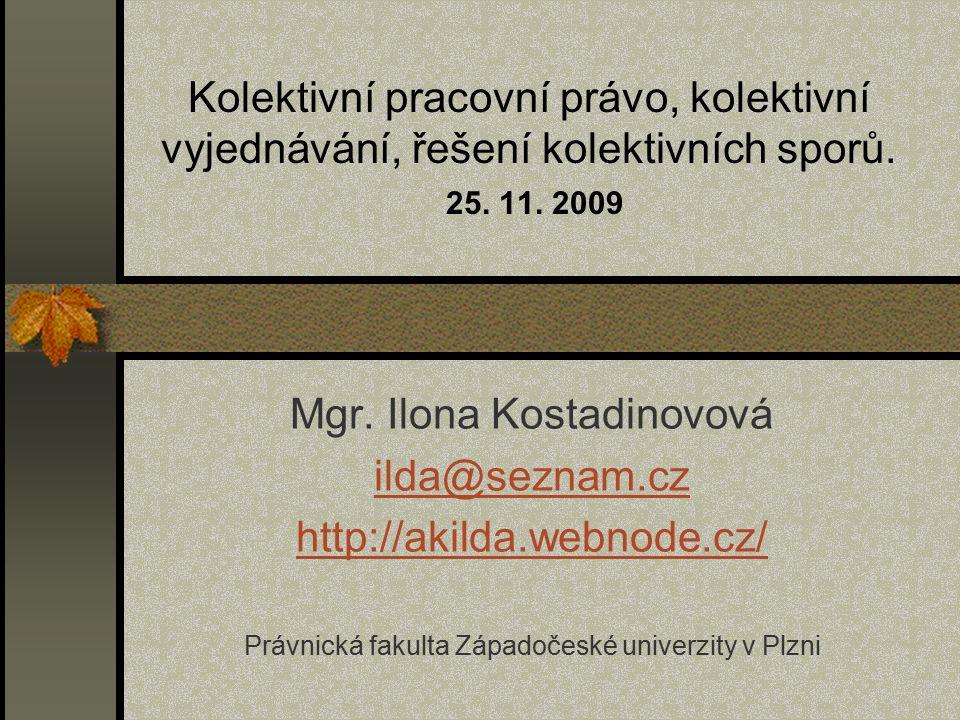 Kolektivní pracovní právo, kolektivní vyjednávání, řešení kolektivních sporů. 25. 11. 2009