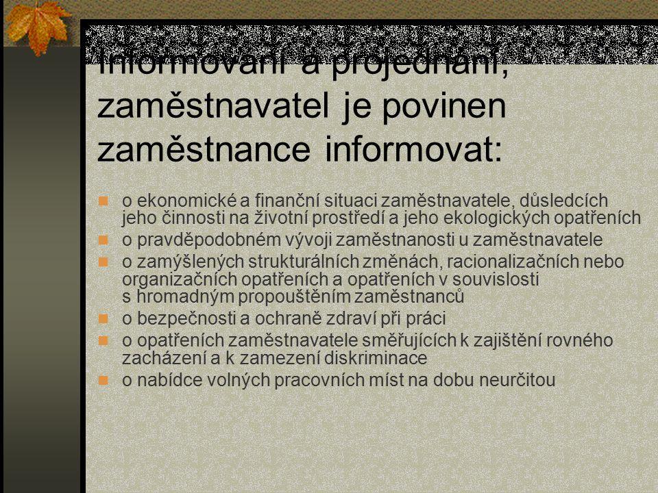 Informování a projednání, zaměstnavatel je povinen zaměstnance informovat: