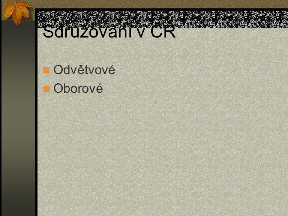 Sdružování v ČR Odvětvové Oborové