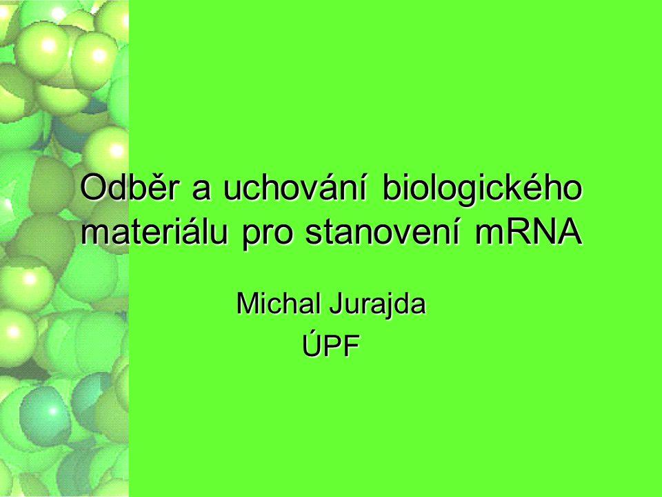 Odběr a uchování biologického materiálu pro stanovení mRNA
