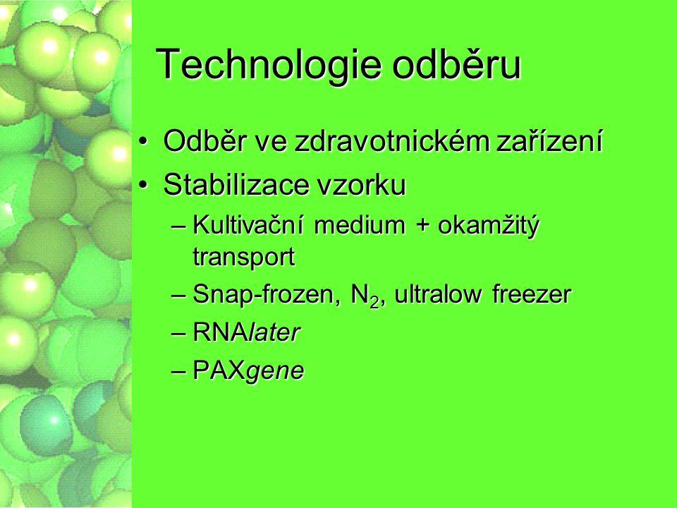 Technologie odběru Odběr ve zdravotnickém zařízení Stabilizace vzorku
