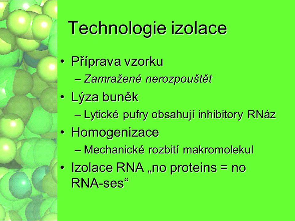 Technologie izolace Příprava vzorku Lýza buněk Homogenizace