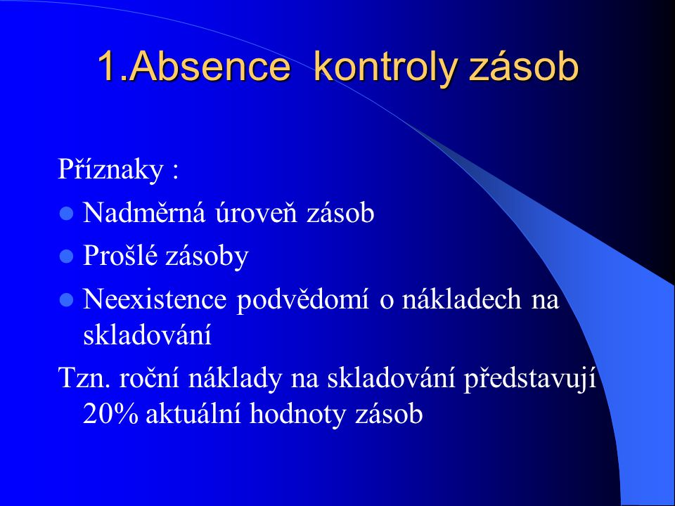 1.Absence kontroly zásob