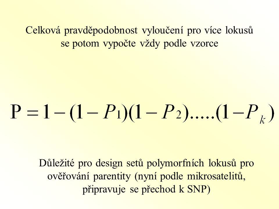 Celková pravděpodobnost vyloučení pro více lokusů se potom vypočte vždy podle vzorce