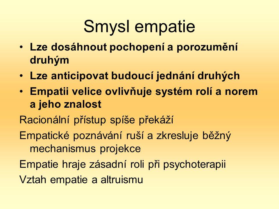 Smysl empatie Lze dosáhnout pochopení a porozumění druhým