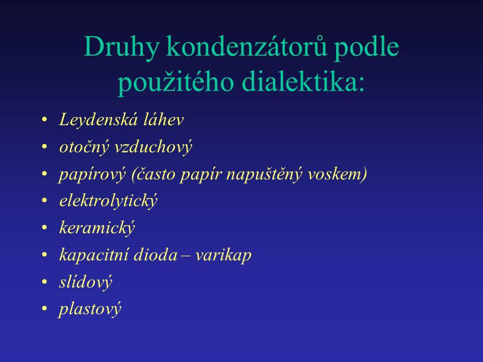 Druhy kondenzátorů podle použitého dialektika: